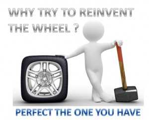 Why Try to Re-Invent The Wheel?